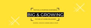 Big & Growing New Work Festival - Erlebe die Arbeitswelt der Zukunft: 5 Tage, 1500+ Teilnehmer, 100+ Sessions.